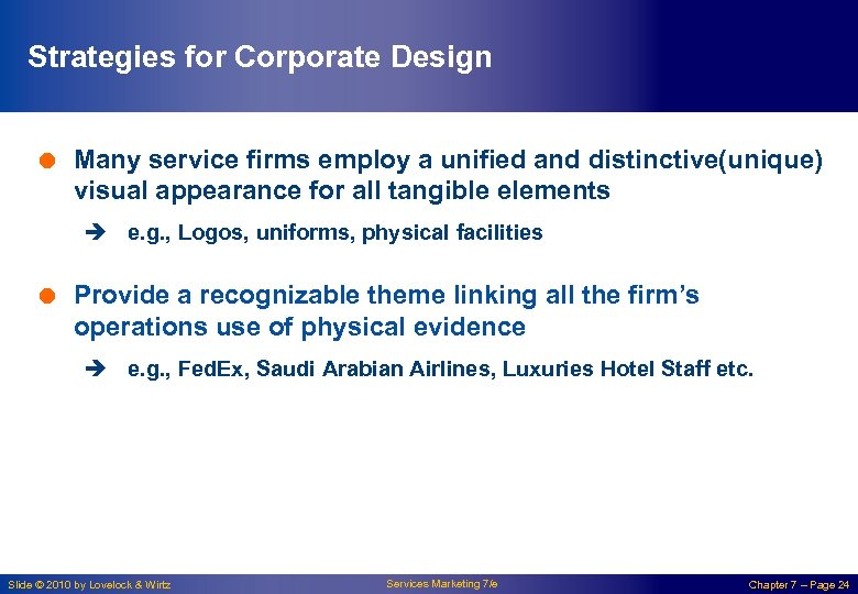 Strategies for Corporate Design = Many service firms employ a unified and distinctive(unique) visual