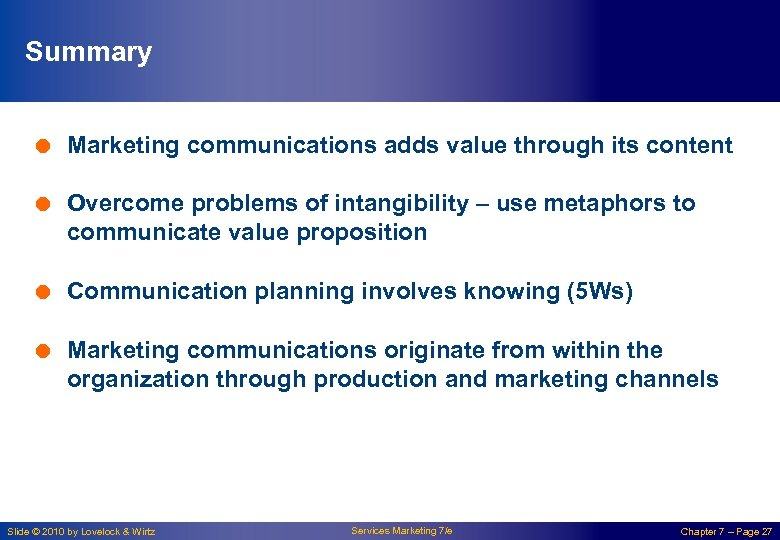Summary = Marketing communications adds value through its content = Overcome problems of intangibility