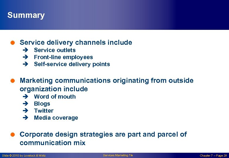 Summary = Service delivery channels include è Service outlets è Front-line employees è Self-service