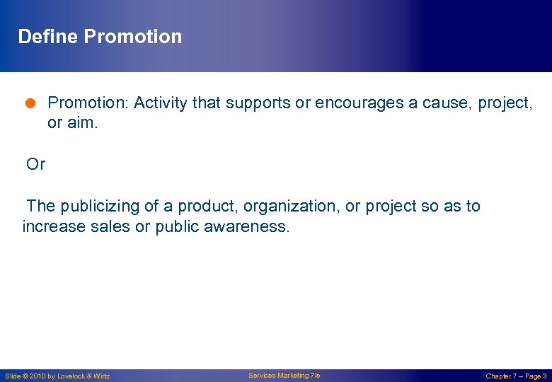 Define Promotion = Promotion: Activity that supports or encourages a cause, project, or aim.