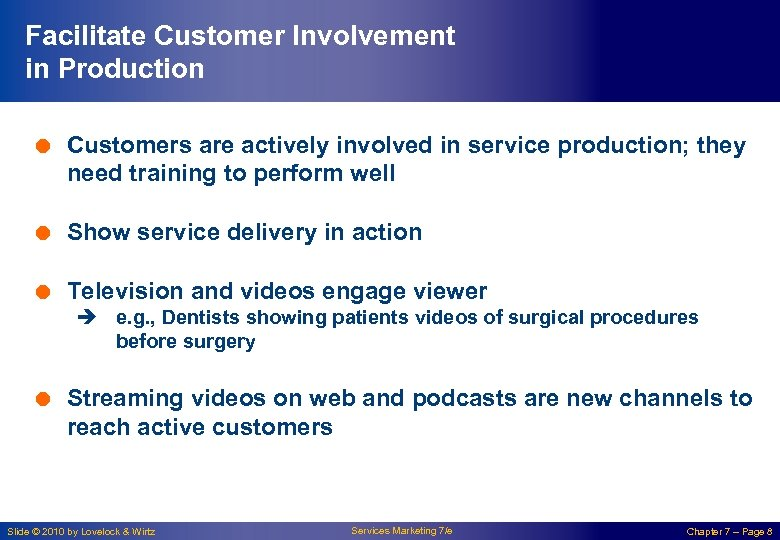 Facilitate Customer Involvement in Production = Customers are actively involved in service production; they