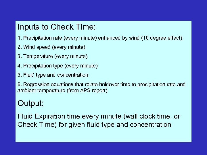 Inputs to Check Time: 1. Precipitation rate (every minute) enhanced by wind (10 degree