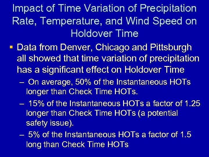 Impact of Time Variation of Precipitation Rate, Temperature, and Wind Speed on Holdover Time