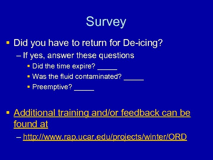 Survey § Did you have to return for De-icing? – If yes, answer these