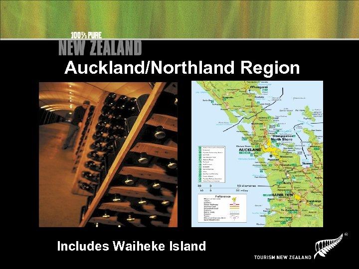 Auckland/Northland Region Includes Waiheke Island