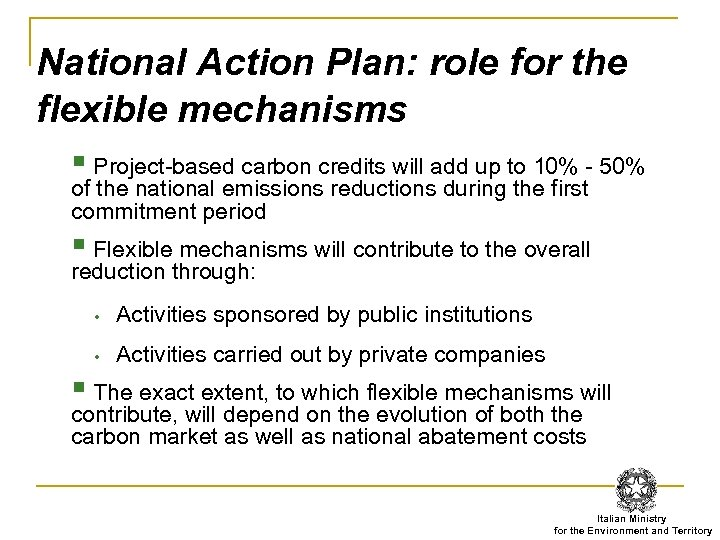 National Action Plan: role for the flexible mechanisms § Project-based carbon credits will add