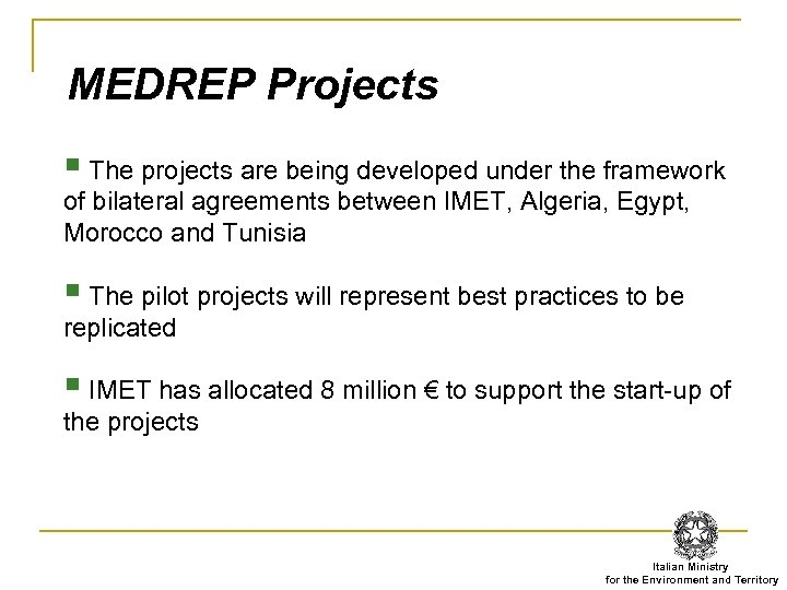 MEDREP Projects § The projects are being developed under the framework of bilateral agreements