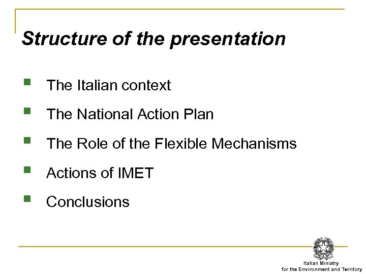 Structure of the presentation § § § The Italian context The National Action Plan