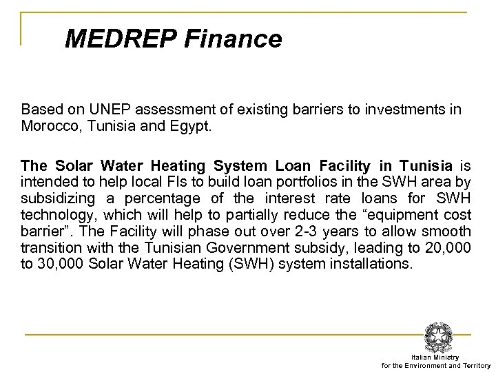 MEDREP Finance Based on UNEP assessment of existing barriers to investments in Morocco, Tunisia