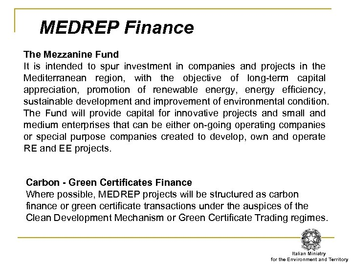 MEDREP Finance The Mezzanine Fund It is intended to spur investment in companies and