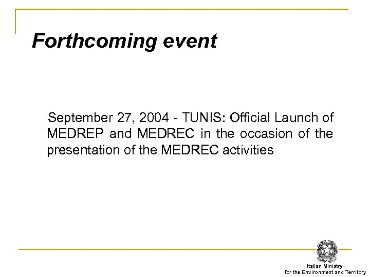 Forthcoming event September 27, 2004 - TUNIS: Official Launch of MEDREP and MEDREC in