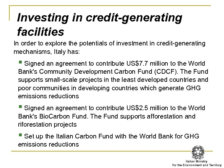 Investing in credit-generating facilities In order to explore the potentials of investment in credit-generating