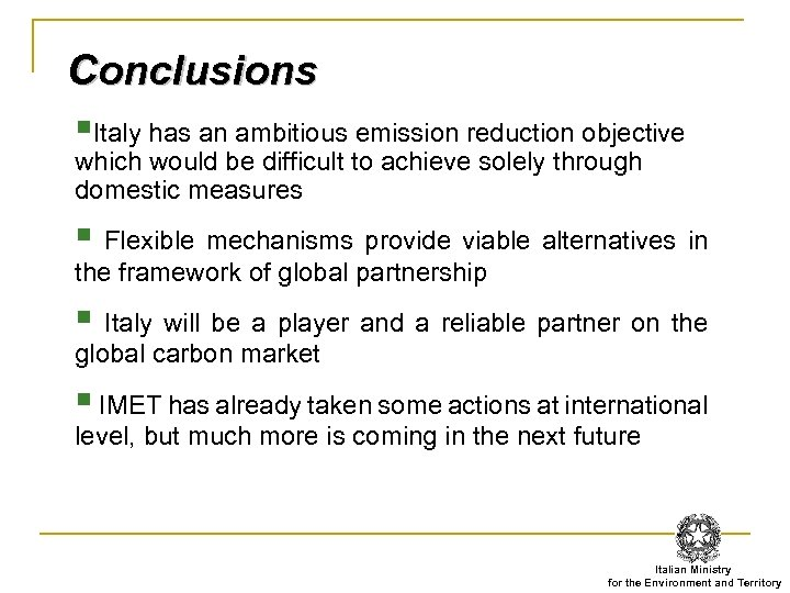 Conclusions §Italy has an ambitious emission reduction objective which would be difficult to achieve