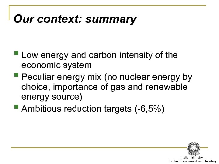 Our context: summary § Low energy and carbon intensity of the economic system §