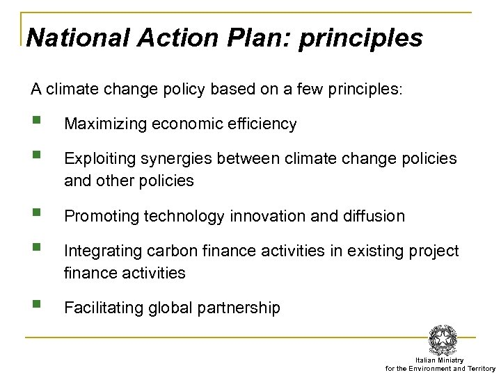 National Action Plan: principles A climate change policy based on a few principles: §