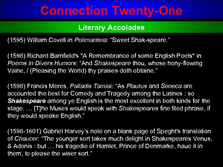 "Connection Twenty-One Literary Accolades (1595) William Covell in Polimanteia: ""Sweet Shak speare. "" (1598)"