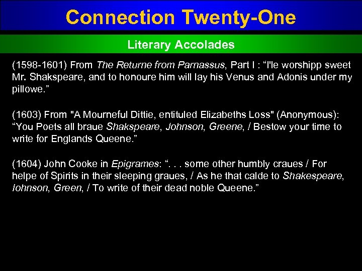 Connection Twenty-One Literary Accolades (1598 1601) From The Returne from Parnassus, Part I :