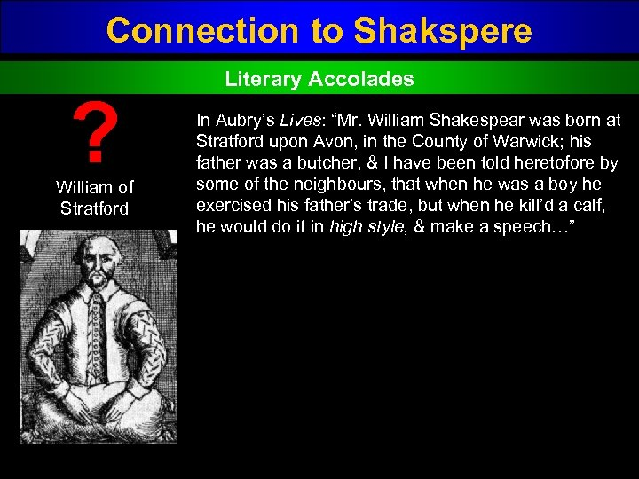 "Connection to Shakspere ? William of Stratford Literary Accolades In Aubry's Lives: ""Mr. William"