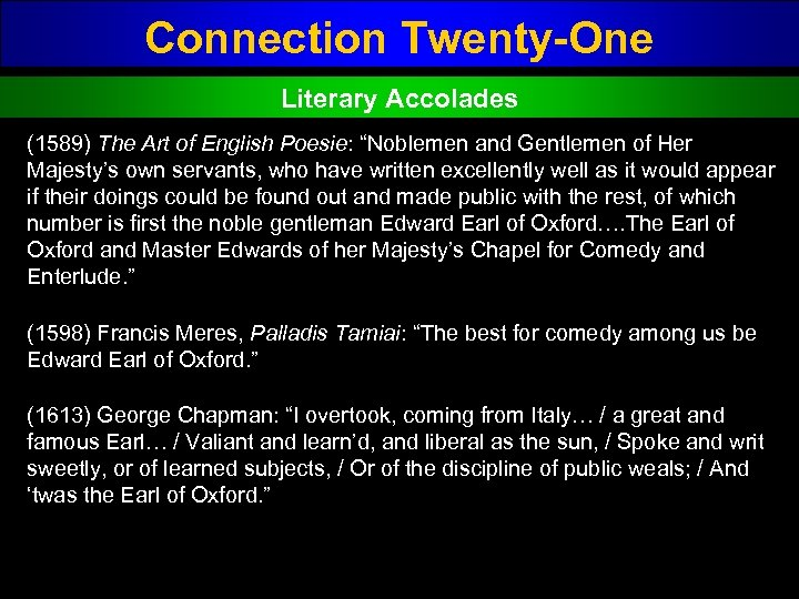 "Connection Twenty-One Literary Accolades (1589) The Art of English Poesie: ""Noblemen and Gentlemen of"
