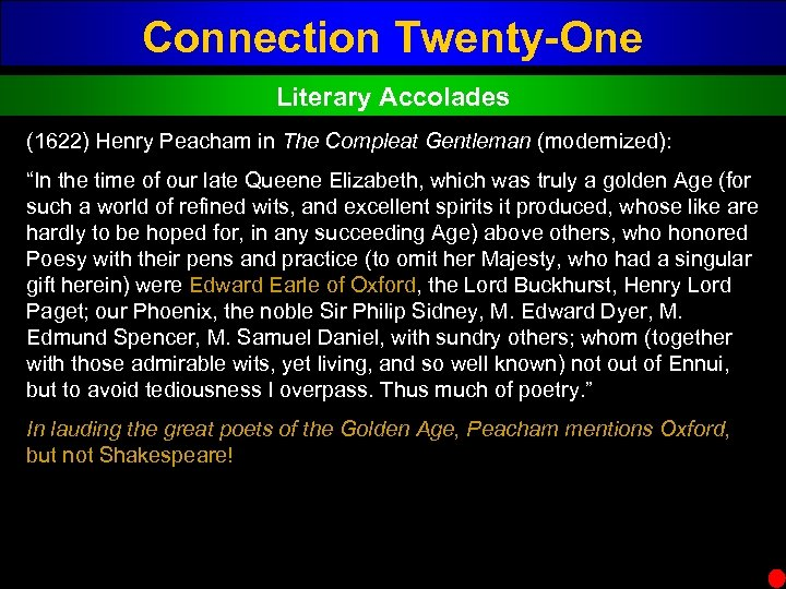 "Connection Twenty-One Literary Accolades (1622) Henry Peacham in The Compleat Gentleman (modernized): ""In the"