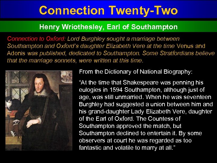 Connection Twenty-Two Henry Wriothesley, Earl of Southampton Connection to Oxford: Lord Burghley sought a