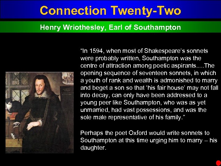 "Connection Twenty-Two Henry Wriothesley, Earl of Southampton ""In 1594, when most of Shakespeare's sonnets"