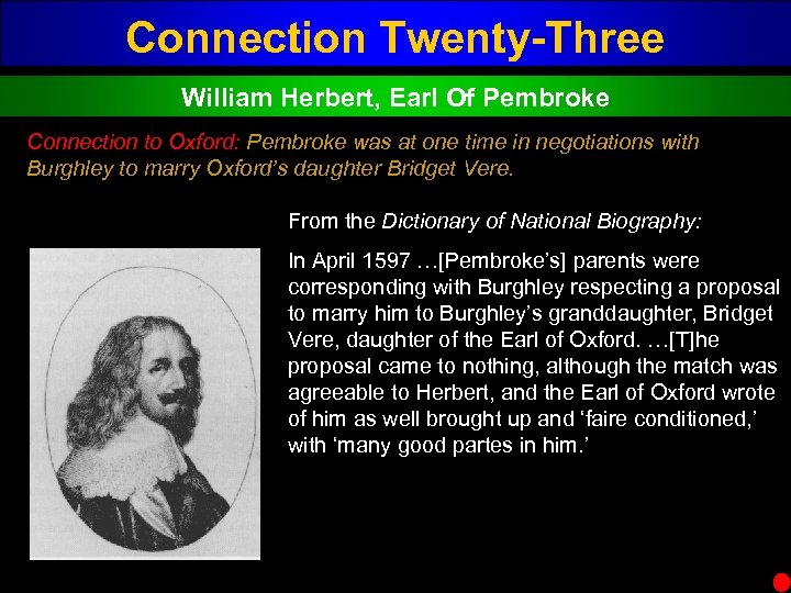 Connection Twenty-Three William Herbert, Earl Of Pembroke Connection to Oxford: Pembroke was at one