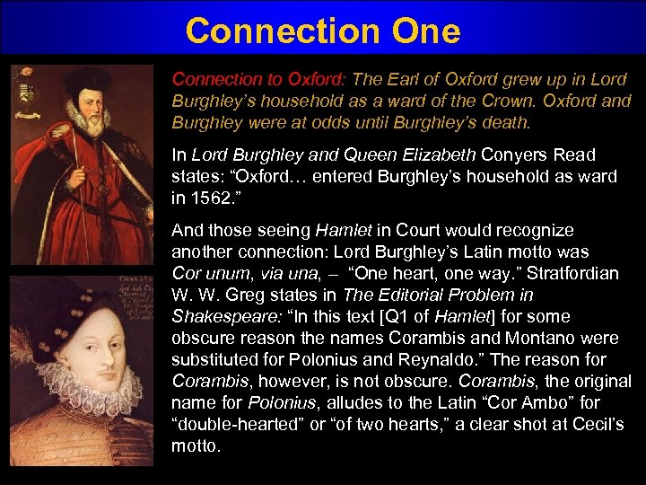 Connection One Connection to Oxford: The Earl of Oxford grew up in Lord Burghley's