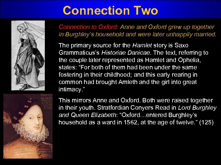 Connection Two Connection to Oxford: Anne and Oxford grew up together in Burghley's household