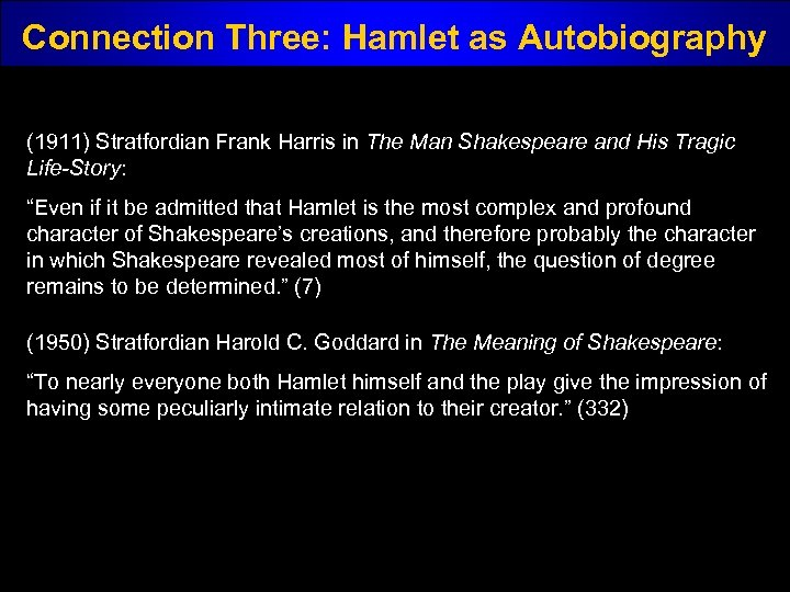 Connection Three: Hamlet as Autobiography (1911) Stratfordian Frank Harris in The Man Shakespeare and