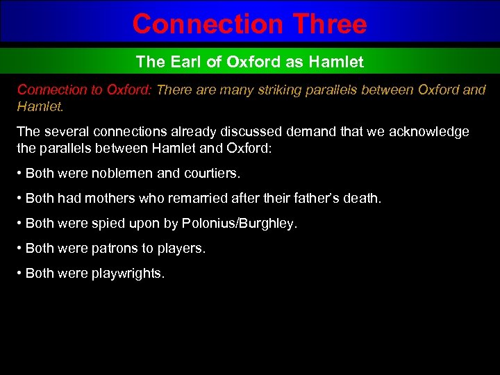 Connection Three The Earl of Oxford as Hamlet Connection to Oxford: There are many
