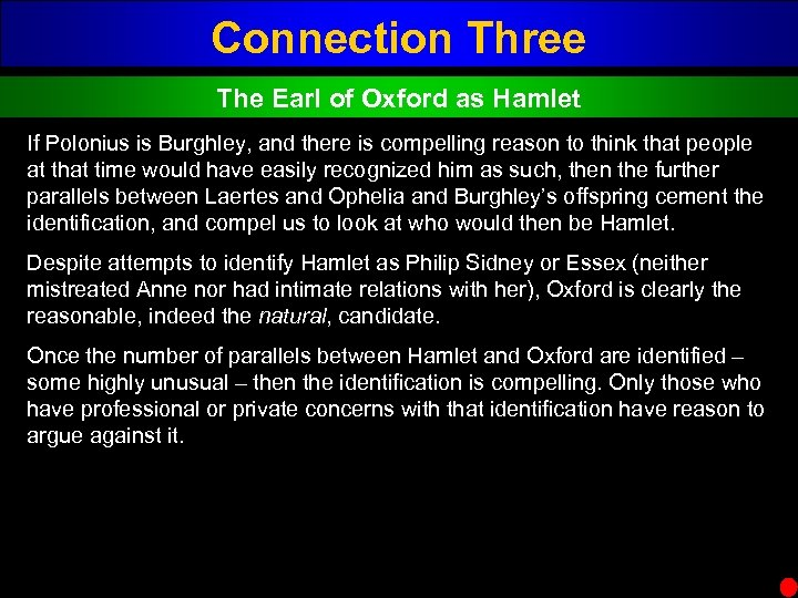 Connection Three The Earl of Oxford as Hamlet If Polonius is Burghley, and there