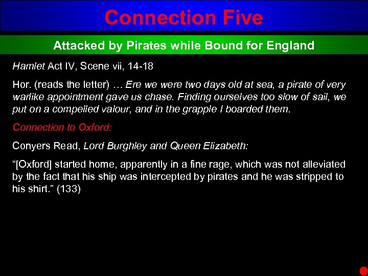 Connection Five Attacked by Pirates while Bound for England Hamlet Act IV, Scene vii,