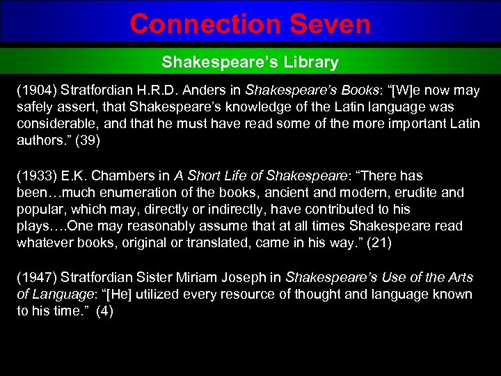 "Connection Seven Shakespeare's Library (1904) Stratfordian H. R. D. Anders in Shakespeare's Books: ""[W]e"