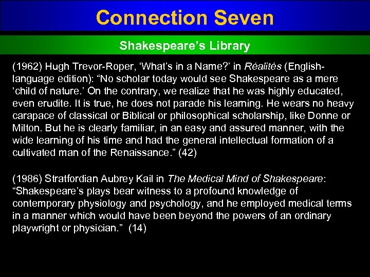 Connection Seven Shakespeare's Library (1962) Hugh Trevor Roper, 'What's in a Name? ' in