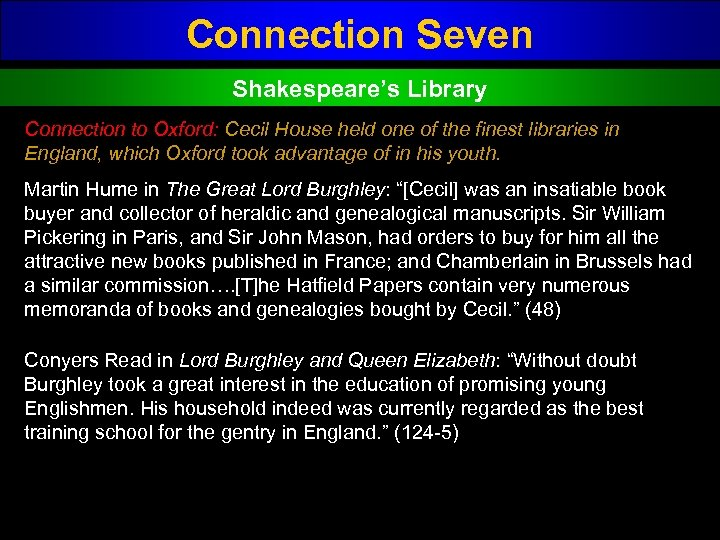 Connection Seven Shakespeare's Library Connection to Oxford: Cecil House held one of the finest