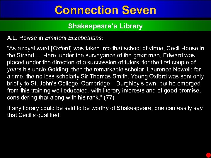 "Connection Seven Shakespeare's Library A. L. Rowse in Eminent Elizabethans: ""As a royal ward"