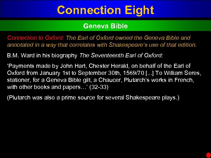 Connection Eight Geneva Bible Connection to Oxford: The Earl of Oxford owned the Geneva