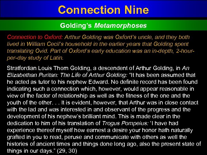 Connection Nine Golding's Metamorphoses Connection to Oxford: Arthur Golding was Oxford's uncle, and they