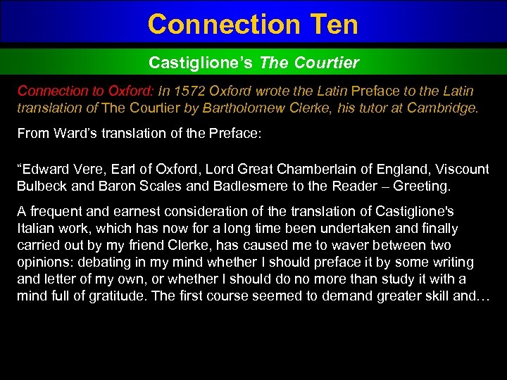 Connection Ten Castiglione's The Courtier Connection to Oxford: In 1572 Oxford wrote the Latin