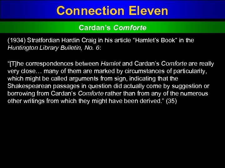 "Connection Eleven Cardan's Comforte (1934) Stratfordian Hardin Craig in his article ""Hamlet's Book"" in"