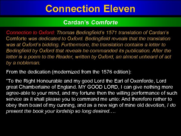 Connection Eleven Cardan's Comforte Connection to Oxford: Thomas Bedingfield's 1571 translation of Cardan's Comforte