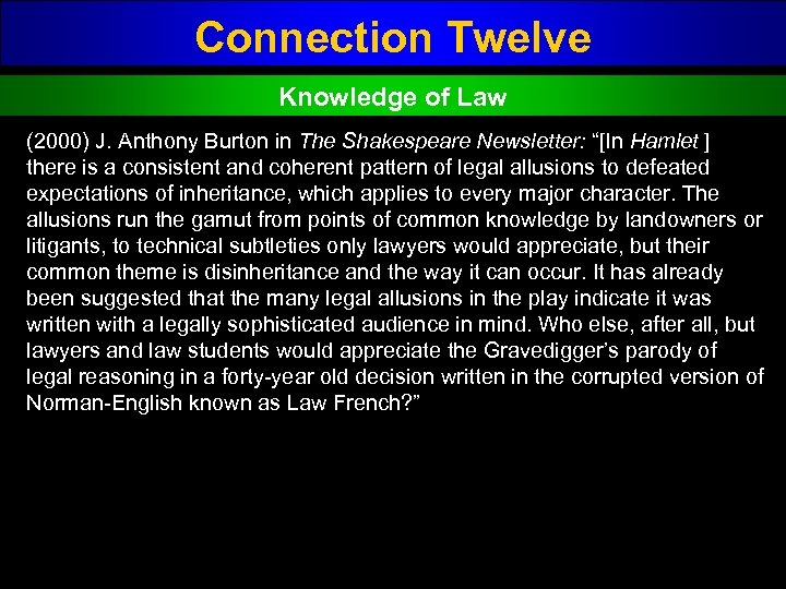 "Connection Twelve Knowledge of Law (2000) J. Anthony Burton in The Shakespeare Newsletter: ""[In"