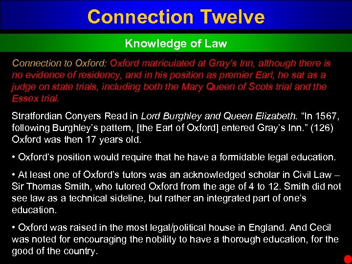 Connection Twelve Knowledge of Law Connection to Oxford: Oxford matriculated at Gray's Inn, although