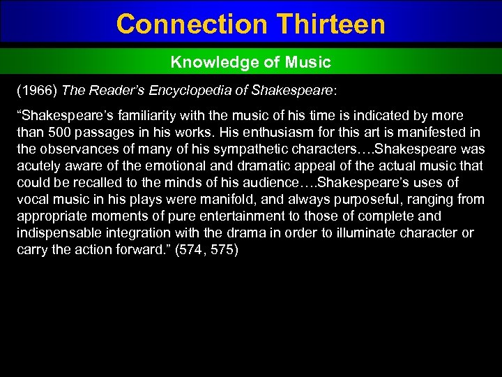 "Connection Thirteen Knowledge of Music (1966) The Reader's Encyclopedia of Shakespeare: ""Shakespeare's familiarity with"