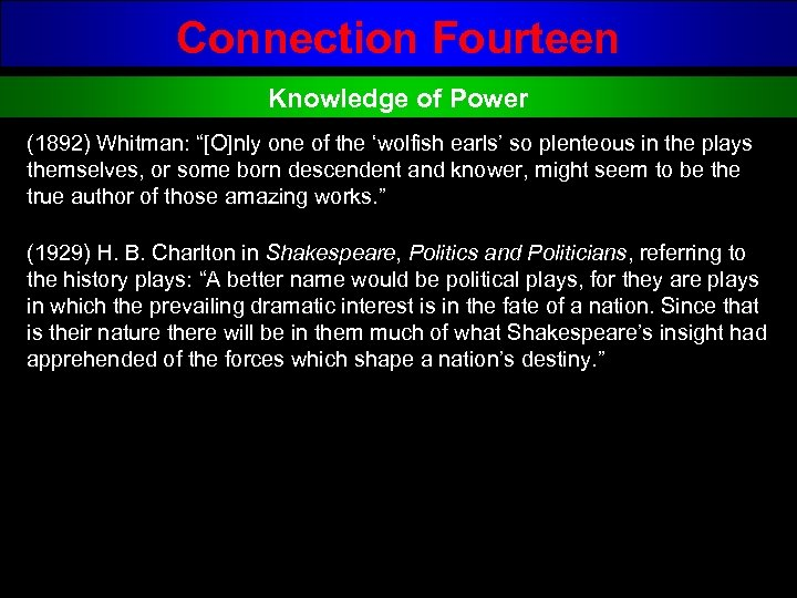 "Connection Fourteen Knowledge of Power (1892) Whitman: ""[O]nly one of the 'wolfish earls' so"