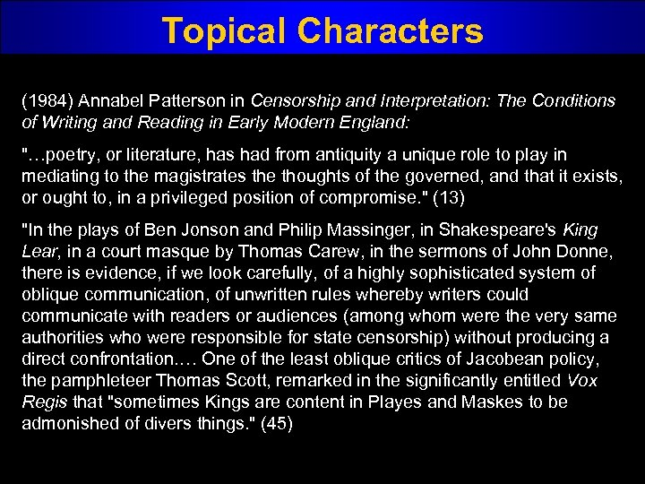 Topical Characters (1984) Annabel Patterson in Censorship and Interpretation: The Conditions of Writing and