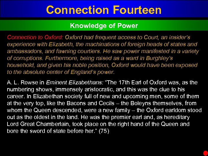 Connection Fourteen Knowledge of Power Connection to Oxford: Oxford had frequent access to Court,