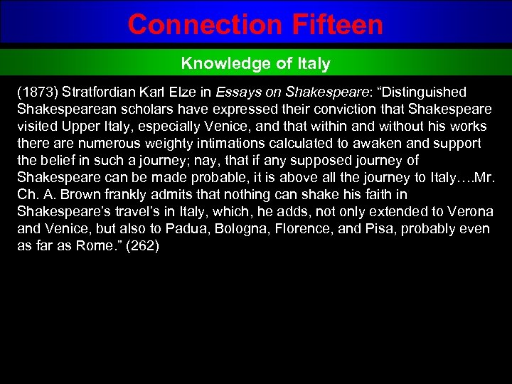 "Connection Fifteen Knowledge of Italy (1873) Stratfordian Karl Elze in Essays on Shakespeare: ""Distinguished"