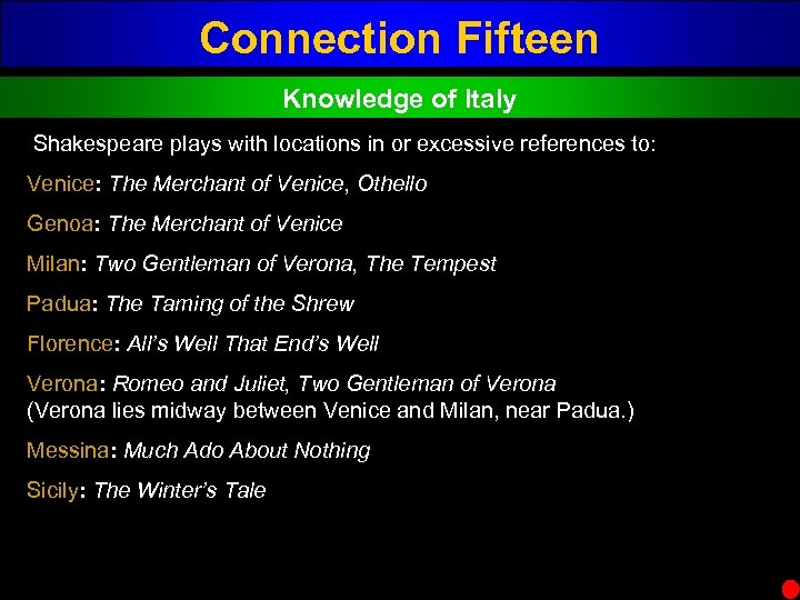 Connection Fifteen Knowledge of Italy Shakespeare plays with locations in or excessive references to: